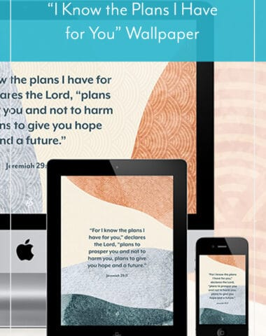 """""""I Know the Plans I Have for You"""" Wallpaper"""