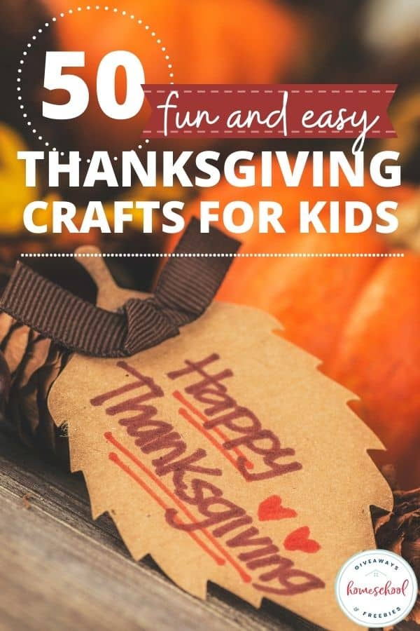 craft with happy thanksgiving leaf and text overlay 50 Fun and Easy Thanksgiving Crafts for Kids