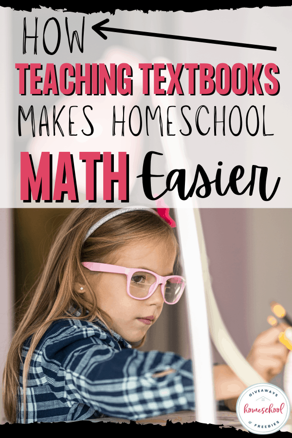 girl with glasses sitting at desk with text overlay How Teaching Textbooks Makes Homeschool Math Easier