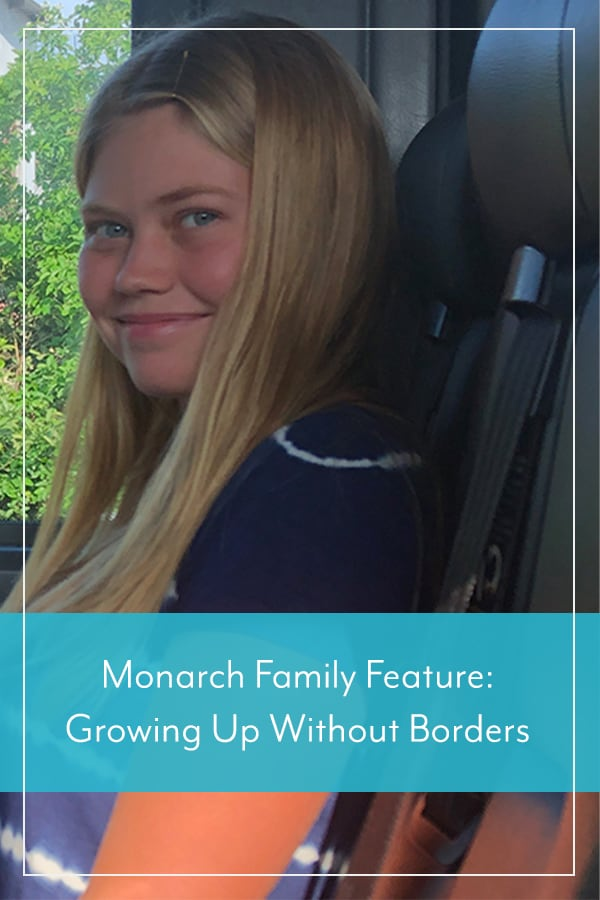 Monarch Family Feature: Growing Up Without Borders