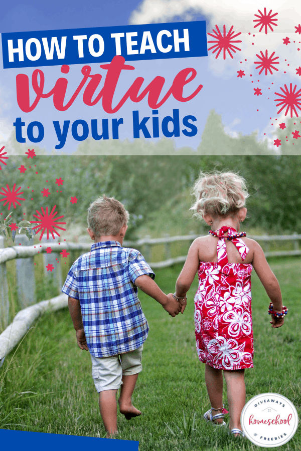 How to Teach Virtue to your Kids text with photo of kids holding hands.