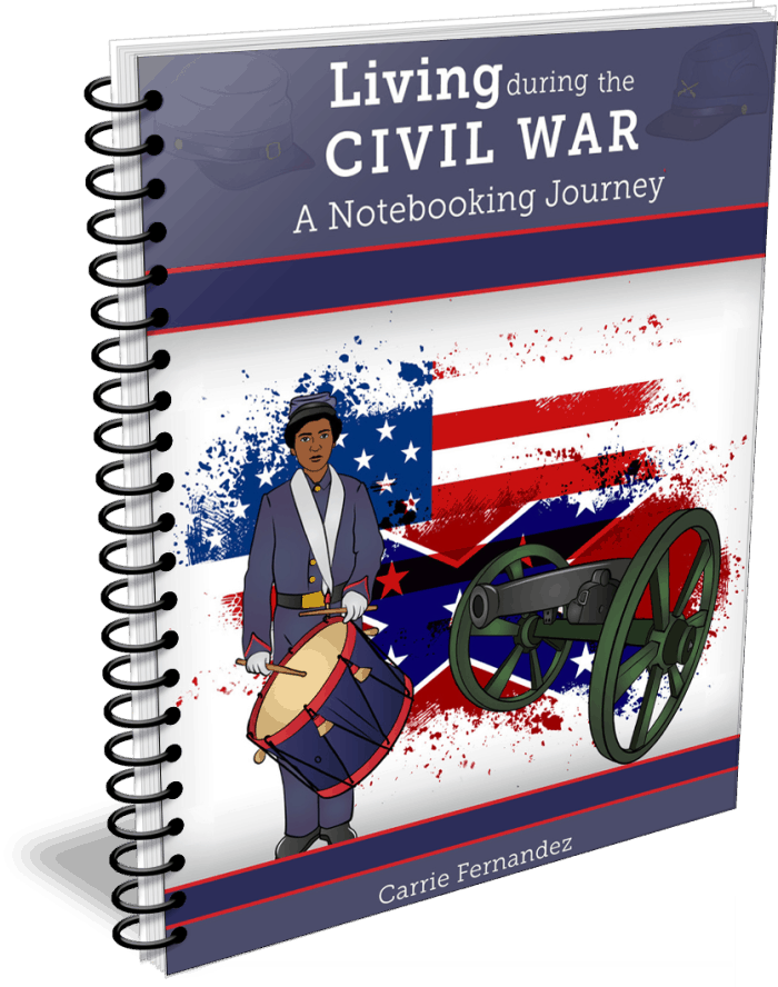 Living During the Civil War – A Notebooking Journey